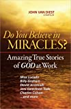 img - for Do You Believe in Miracles?: Amazing True Stories of God at Work book / textbook / text book