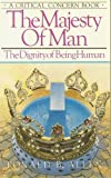Majesty of Man: The Dignity of Being Human