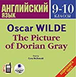Angliyskiy yazyk. 9-10 klassy [English 9-10 Classes]: Oskar Uayl'd Portret Doriana Greya [Oscar Wilde's The Picture of Dorian Gray] | Oskar Uayl'd