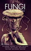 Fungi by Jesse Bullington, Lavie Tidhar, Jeff VanderMeer, Laird Barron, Nick Mamatas, Molly Tanzer cover image