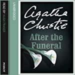 After the Funeral (       UNABRIDGED) by Agatha Christie Narrated by Hugh Fraser