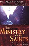 img - for The Ministry Of The Saints: Rediscovering The Destiny of Every Believer book / textbook / text book