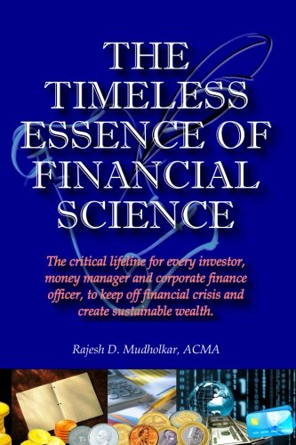 The Timeless Essence of Financial Science: The critical lifeline for every investor, money manager and corporate finance