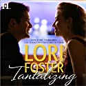 Tantalizing (       UNABRIDGED) by Lori Foster Narrated by Felicity Munroe