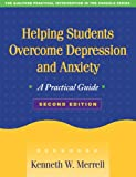 Helping Students Overcome Depression and Anxiety, Second Edition: A Practical Guide (Practical Intervention in the Schools)