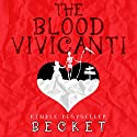 The Blood Vivicanti: A Novel of New Blood Drinkers Audiobook by  Becket Narrated by Simone Tetrault