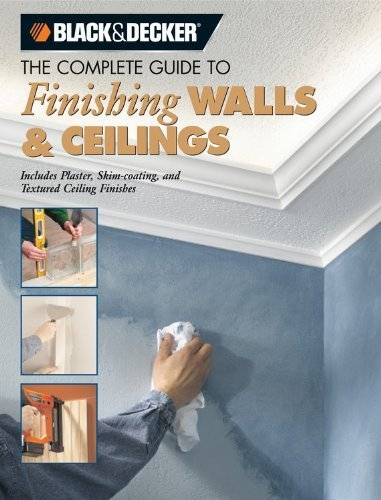 black-decker-the-complete-guide-to-finishing-walls-and-ceilings-includes-plaster-skim-coating-and-te
