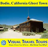 Search : BODIE, CALIFORNIA GHOST TOWN - A Self-guided Pictorial Walking Tour (Visual Travel Tours Book 10)
