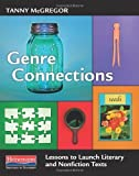 Genre Connections: Lessons to Launch Literary and Nonfiction Texts by Tanny McGregor (Feb 13 2013)