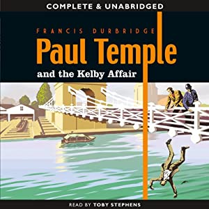 Paul Temple and the Kelby Affair | [Francis Durbridge]