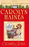 Crossed Bones (Random House Large Print) (0375432493) by Haines, Carolyn
