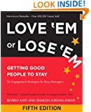 Love 'Em or Lose 'Em: Getting Good People to Stay (BK Business)