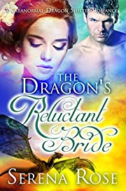 The Dragon's Reluctant Bride: A Paranormal Dragon Shifter Romance