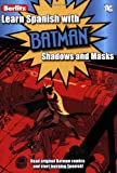 img - for Learn Spanish with Batman: Shadows and Masks (Spanish and Spanish Edition) book / textbook / text book