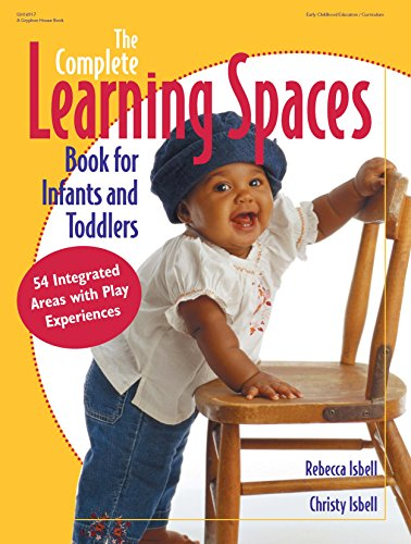 The Complete Learning Spaces Book for Infants and Toddlers: 54 Integrated Areas with Play Experiences (Gryphon House) (Gryphon House Inc Book compare prices)