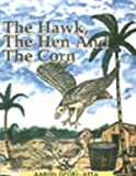 The Hawk, the Hen and the Corn (Junior Readers Series, 7, 7)