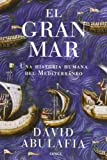 El gran mar (8498925479) by Abulafia, David