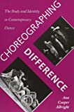Choreographing Difference: The Body and Identity in Contemporary Dance (Studies. Engineering Dynamics Series;9)