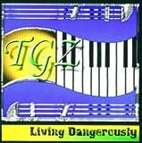 echange, troc Tgz - Living Dangerously
