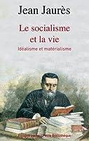 Le Socialisme et la vie : Idéalisme et matérialisme