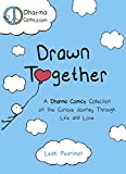img - for Drawn Together: Uplifting Comics on the Curious Journey Through Life and Love book / textbook / text book
