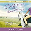 Chancey of the Maury River Audiobook by Gigi Amateau Narrated by J.D. Jackson