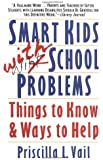 Smart Kids with School Problems: Things to Know and Ways to Help (Plume)