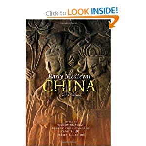 Early Medieval China: A Sourcebook by Wendy Swartz, Robert Ford Campany, Yang Lu and Jessey Choo