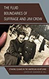 img - for The Fluid Boundaries of Suffrage and Jim Crow: Staking Claims in the American Heartland book / textbook / text book