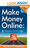 Make Money Online: Roadmap of a Dot Com Mogul