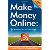 Make Money Online: Roadmap of a Dot Com Mogulby John Chow