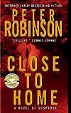 Close to Home: A Novel of Suspense (Inspector Banks Novels)