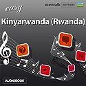 Rhythms Easy Kinyarwanda (Rwanda) (       UNABRIDGED) by  EuroTalk Ltd Narrated by Jamie Stuart