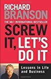 Screw It, Let's Do It: Lessons in Life and Business by Branson, Sir Richard Expanded Edition (2007)