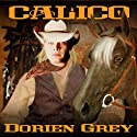 Calico (       UNABRIDGED) by Dorien Grey Narrated by Jeremy Sewell