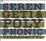 echange, troc Serengeti & Polyphonic - Terradactyl