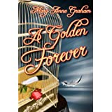 A Golden Forever (The Forever Series Book 2) ~ Mary Anne Graham