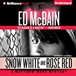 Snow White and Rose Red: Matthew Hope, Book 5 (       UNABRIDGED) by Ed McBain Narrated by Luke Daniels
