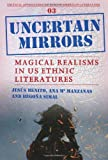 Uncertain Mirrors: Magical Realism in Us Ethnic Literatures. (Critical Approaches to Ethnic American Literature)