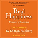 Real Happiness: The Power of Meditation: A 28-Day Program | Sharon Salzberg