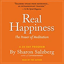 Real Happiness: The Power of Meditation: A 28-Day Program Audiobook by Sharon Salzberg Narrated by Sharon Salzberg