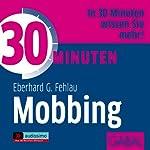 30 Minuten Mobbing   Eberhard G. Fehlau
