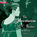 The Adventuress: The House for the Season Series, Book 5 Audiobook by M. C. Beaton Narrated by Lindy Nettleton