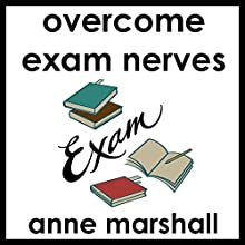 Overcome Exam Nerves: Self-Hypnosis for Test And Exam Anxiety  by Anne Marshall Narrated by Anne Marshall