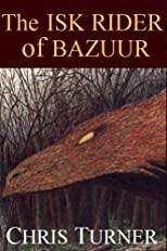The Isk Rider of Bazuur