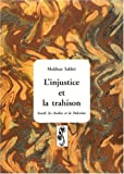 echange, troc Mokhtar Sakhri - L'injustice et la trahison : Israël, les Arabes et la Palestine