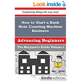 How to Start a Bank Note Counting Machine Business (Beginners Guide) [Kindle Edition] available at Amazon for Rs.304