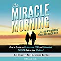 The Miracle Morning for Transforming Your Relationship: How to Create an Unshakeable Love and Unleashed Passion That Lasts a Lifetime! Audiobook by Hal Elrod, Stacey Martino, Paul Martino, Honoree Corder Narrated by Rob Actis