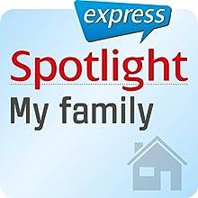 Spotlight express - Mein Leben: Wortschatz-Training Englisch - Meine Familie (       UNABRIDGED) by  div. Narrated by  div.