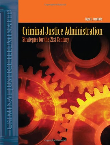 Criminal Justice Administration: Strategies For The 21St...